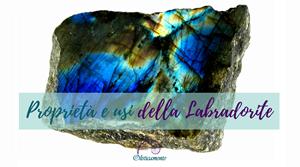 Schede monografiche su pietre e cristalli: Labradorite